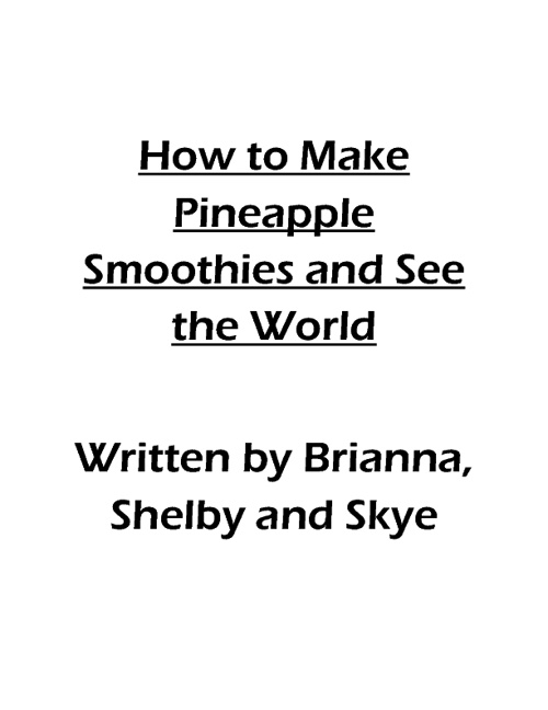 How to Make Pineapple Smoothies and See the World