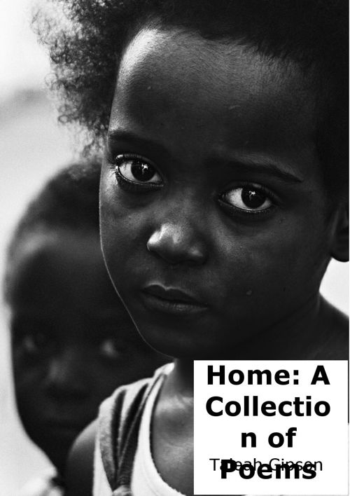 Home: A Collection of Poems by Taleah Gipson