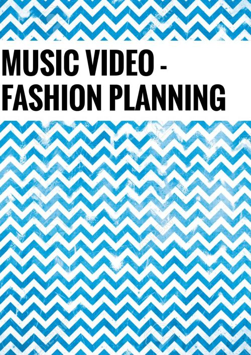 Music Video - Fashion Planning