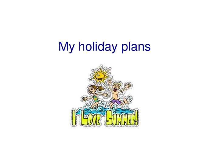 My Holyday Plans