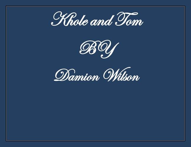 Khole and Tom