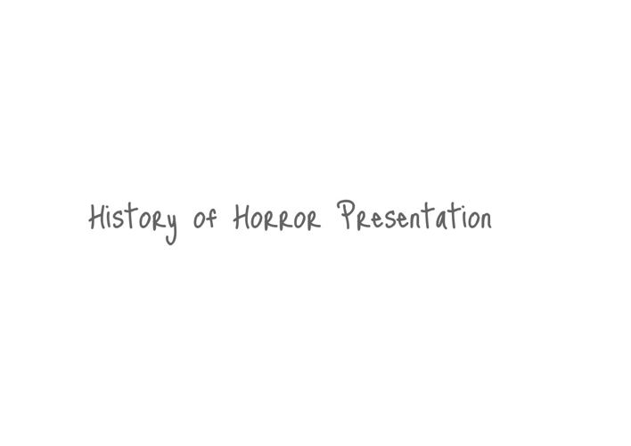 History of Horror finished presenation