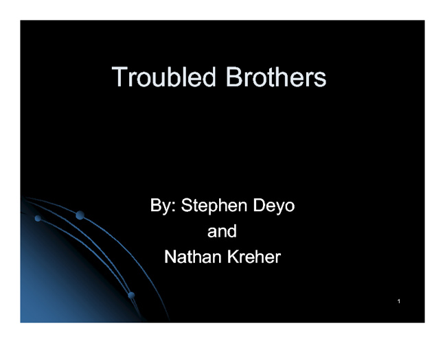 Troubled Brothers by Nathan Kreher and Stephen Deyo