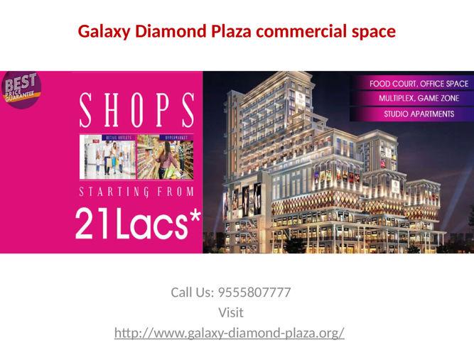 14 floor commercial complex Galaxy Diamond Plaza
