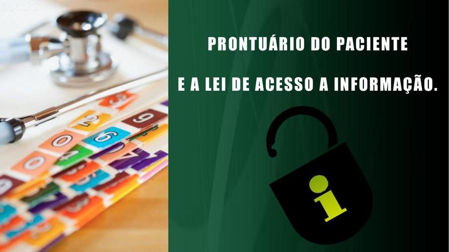 O prontuário é a lei de acesso a informação. Explicação