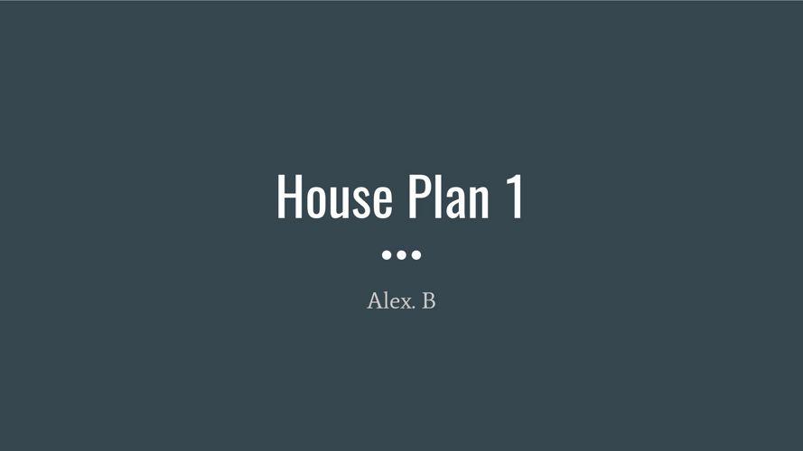 House Plan 1 Alex. B