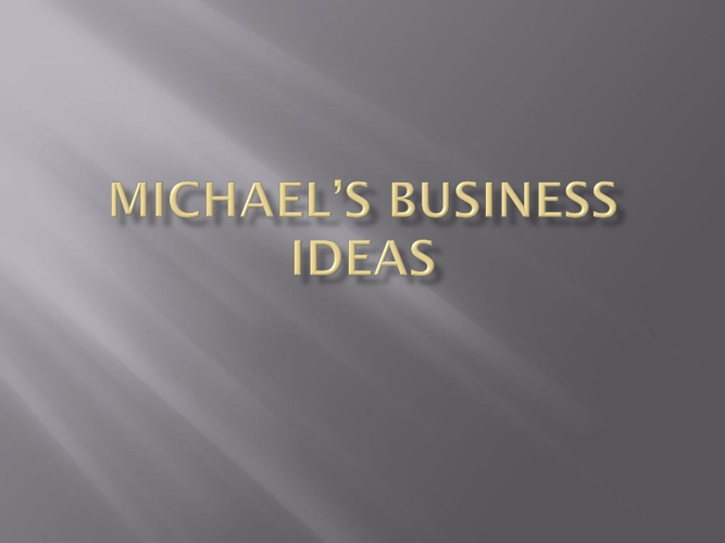 Michael's Business Ideas