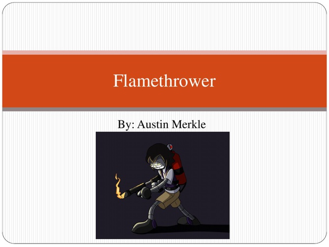 Flamethrower Austin merkle
