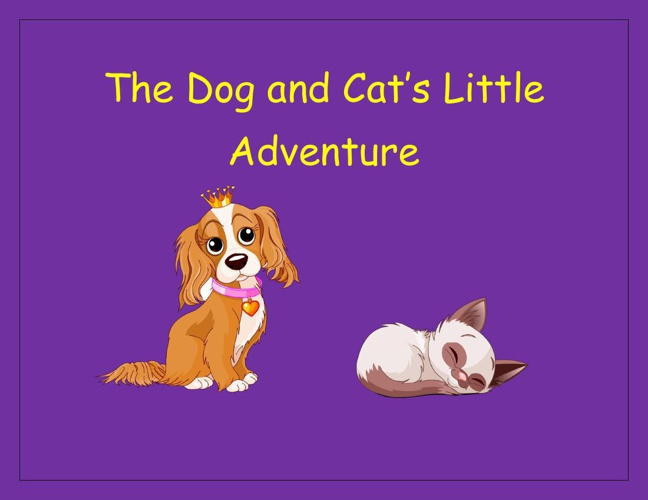 The Dog and Cat's Little Adventure