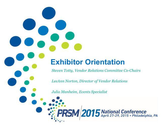 PRSM2015 Exhibitor Orientation