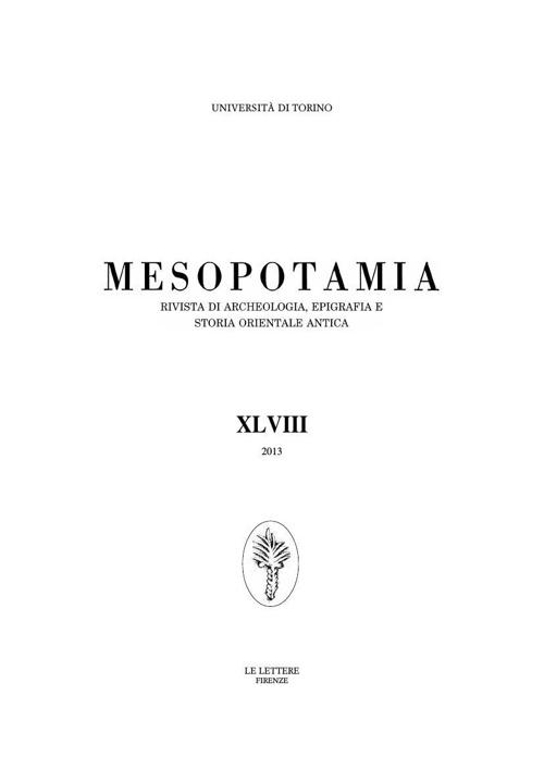 Mesopotamia XLVIII: Rivista Di Archeologia, Epigrafia E Storia O