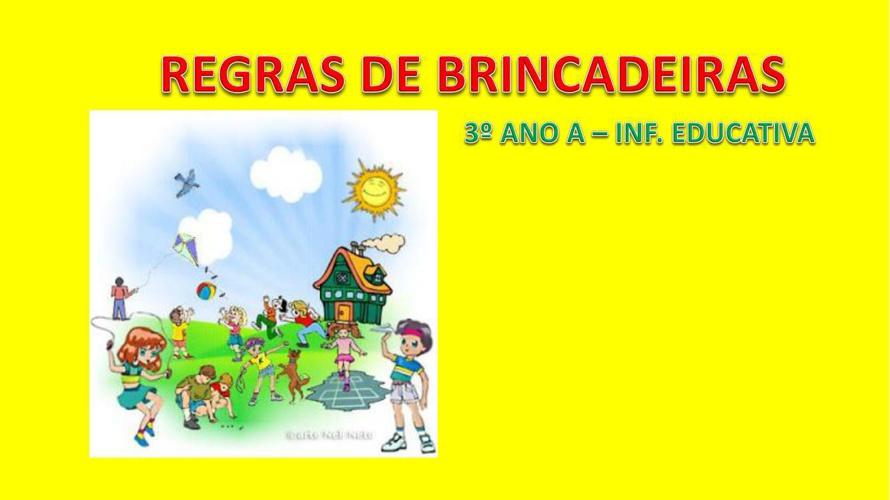 REGRAS DE BRINCADEIRAS - 3º ANO A