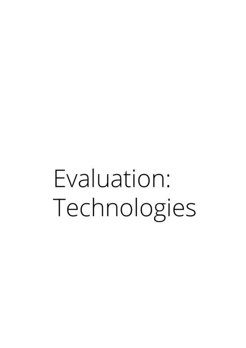 Evaluation: Technologies
