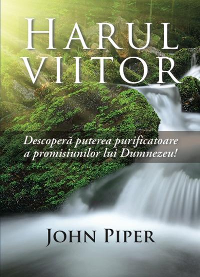 Harul Viitor - John Piper