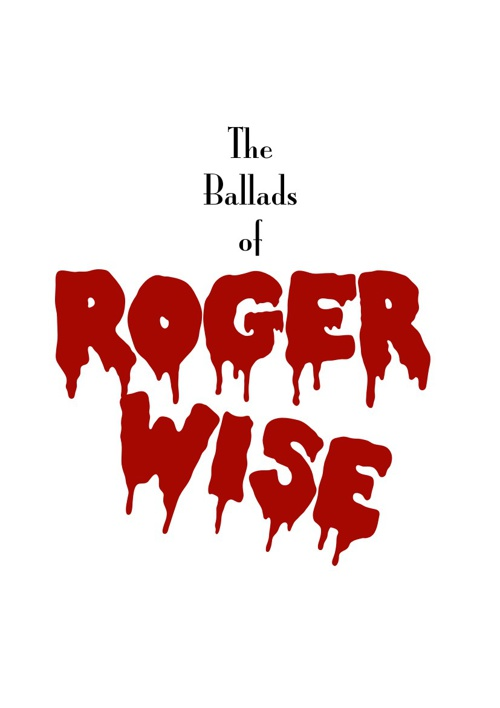 The Ballads of Roger Wise