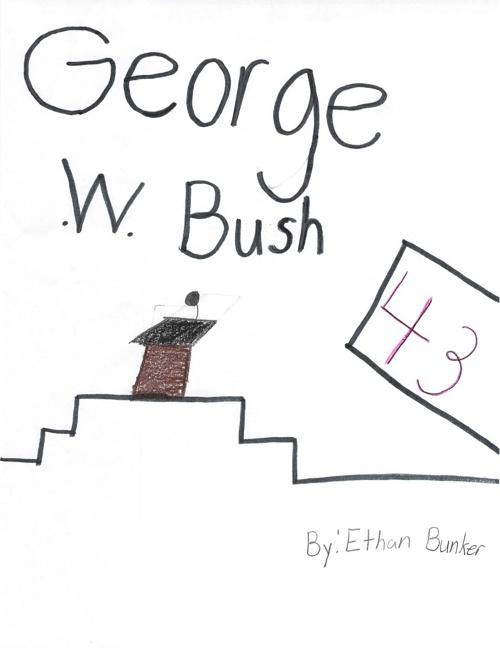 George W. Bush by Ethan B.
