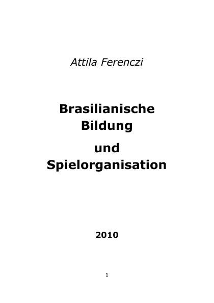 Brasilianische Bildung und Spielorganisation