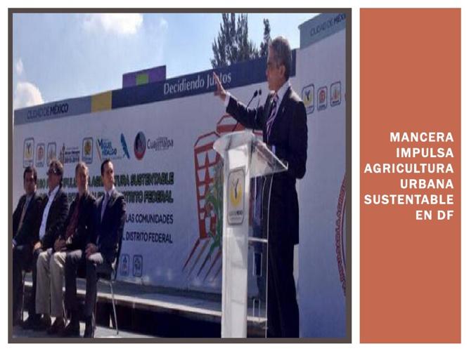 Mancera impulsa agricultura urbana sustentable en DF