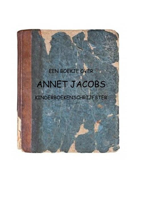 een boekje over ANNET JACOBS