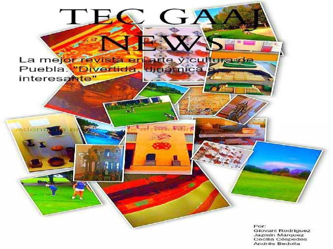REVISTA TEC GAAJ NEWS ARTE Y CULTURA EN PUEBLA