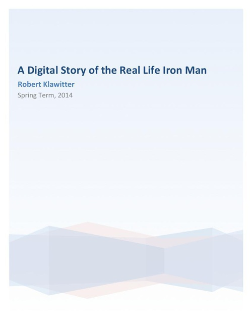 A Digital Story of the Real Life Iron Man
