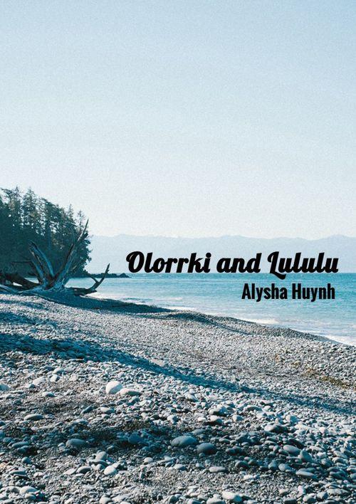Olorrki and Lululu