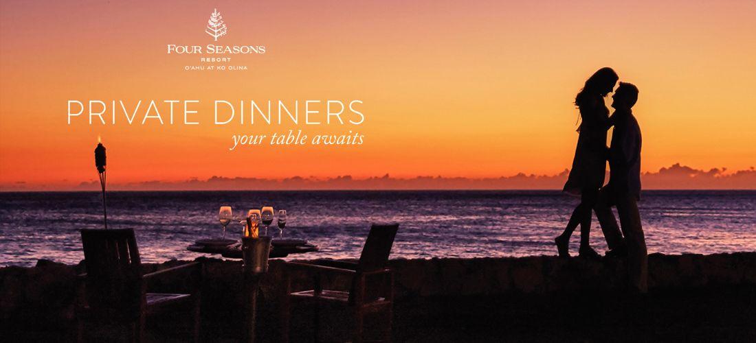 Four Seasons O'ahu - Private Dinners