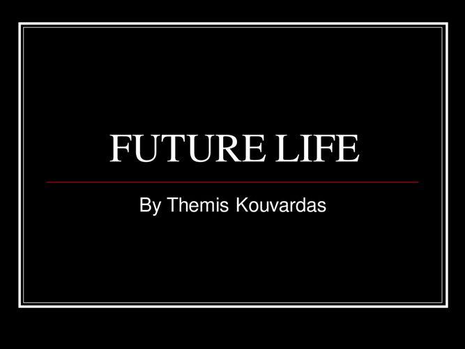 FUTURE LIFE THEMIS K