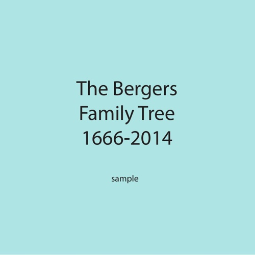 The Bergers Family Tree Certificate  1600-2014