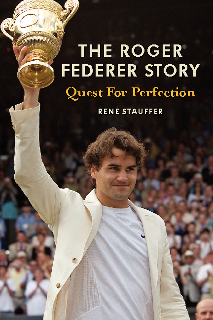The Roger Federer story Quest for perfection