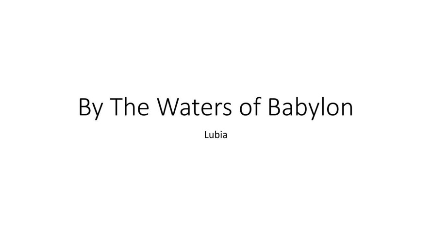 By The Waters of BabylonLubiaJojo1