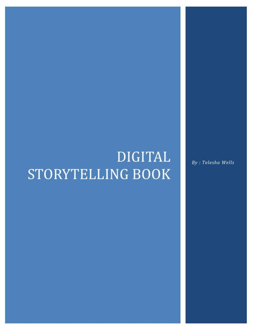 finish digital story telling book.docx---Wells
