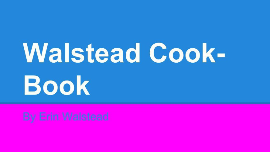 Walstead Cook-Book