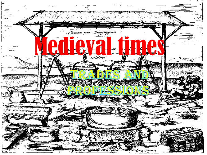 Medieval Times: Trades and Professions