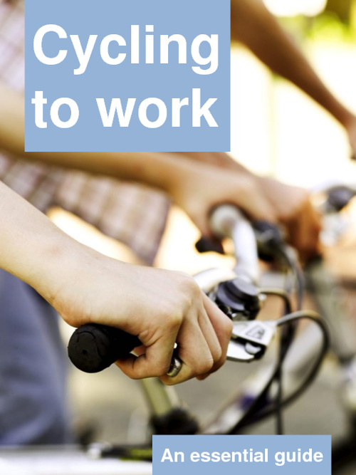 Cycling to Work: An Essential Guide
