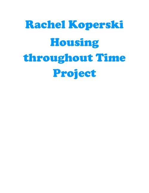 Koperski Housing throughout Time Project