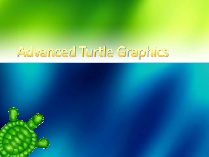 Advanced Turtle Graphics