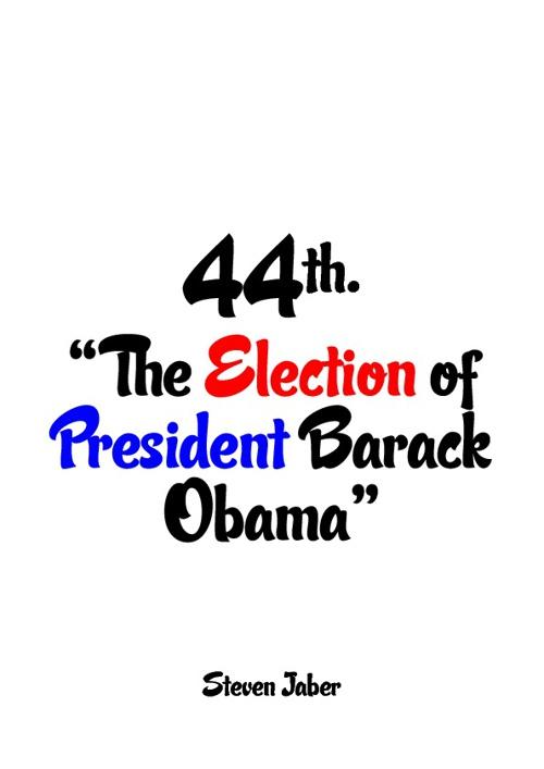 44. The Election of President Barack Obama