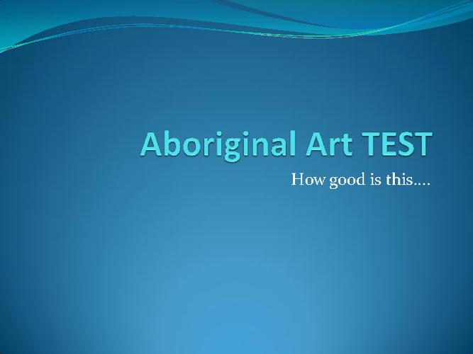 Aboriginal Art Test