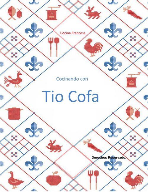 Cocina Francesa, Cocinando con Tio Cofa 10-2