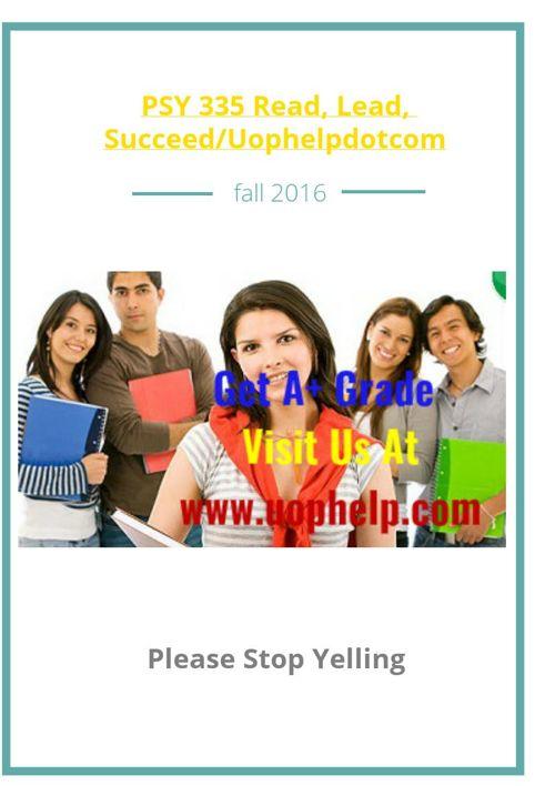 PSY 335 Read, Lead, Succeed/Uophelpdotcom