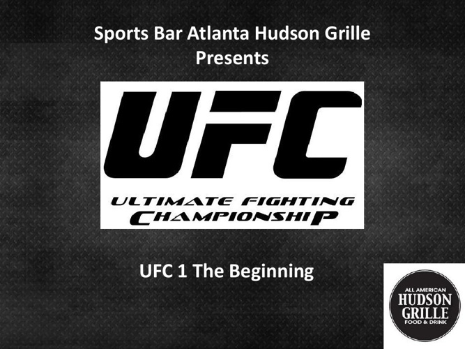 UFC 1 The Beginning By Sports Bar Atlanta Hudson Grille
