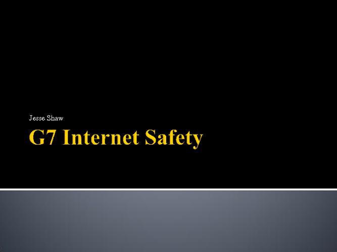 G7 Internet Safety Jesse Shaw