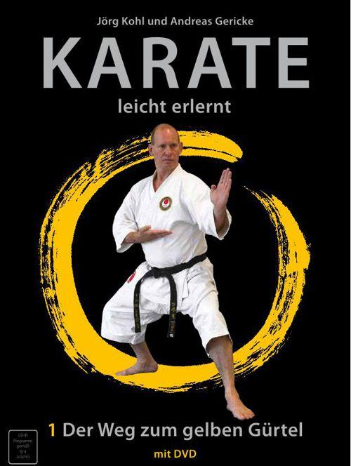Karate leicht erlernt - Band 1 - Der Weg zum gelben Gürtel