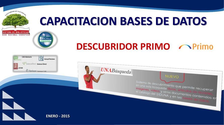 Presentacion de UNA Busqueda-Primo y base datos 2015-ULTIMA