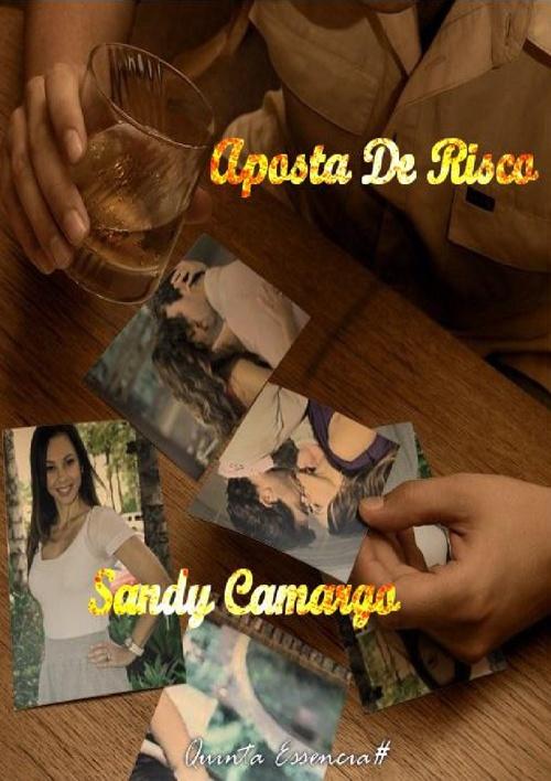 Aposta De Risco - Sandy Camargo (Webnovela)