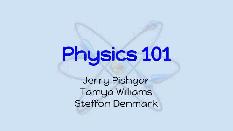 Physics 101 pt 1