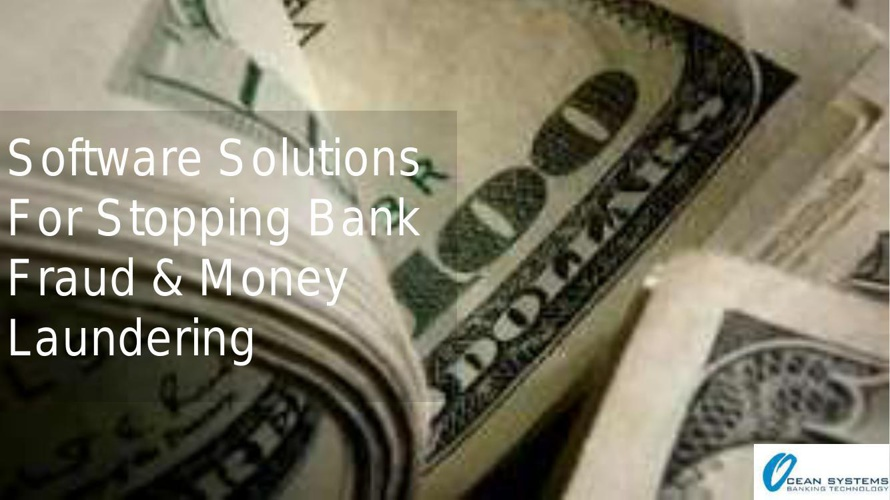 Software Solutions For Stopping Bank Fraud & Money Laundering