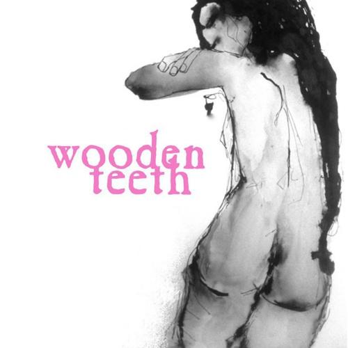 Spring 2012 Wooden Teeth