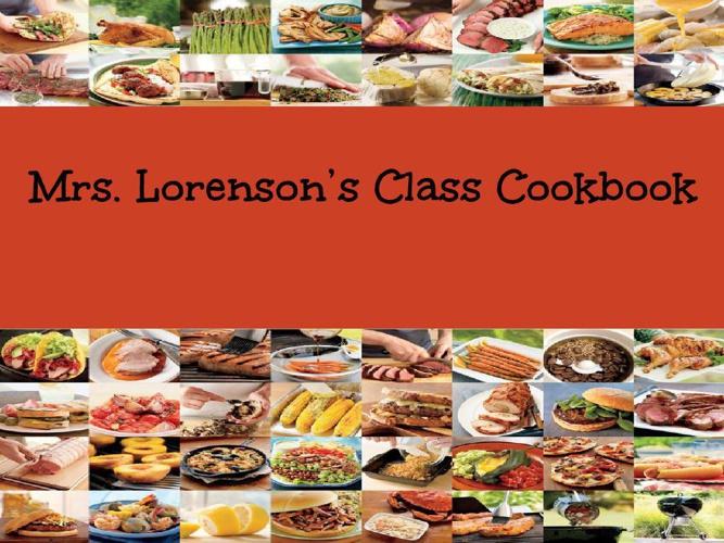 Mrs. Lorenson's Class Cookbook